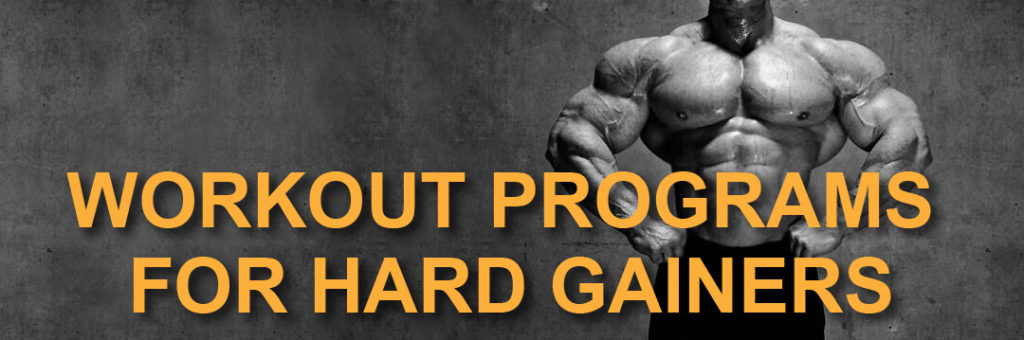 WORKOUT PROGRAMS FOR HARD GAINERS